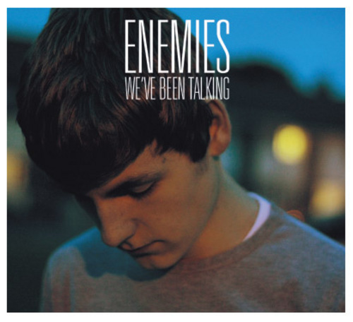 ENEMIES - We've Been Talking