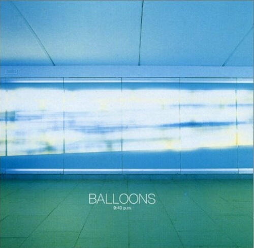 BALLOONS - 9:40 p.m.