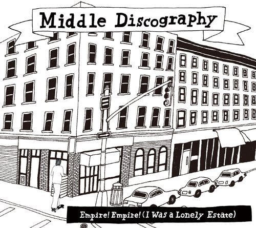 EMPIRE! EMPIRE! (I WAS A LONELY ESTATE) - Middle Discography