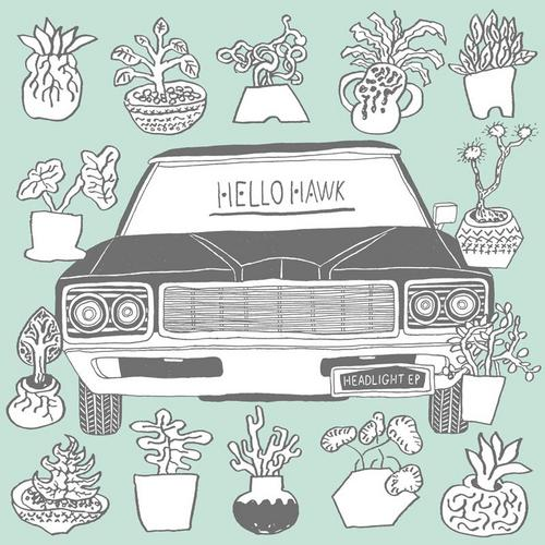 HELLO HAWK - Headlight EP