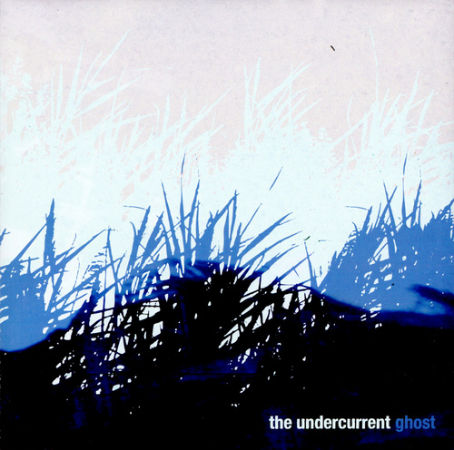 THE UNDERCURRENT - Ghost