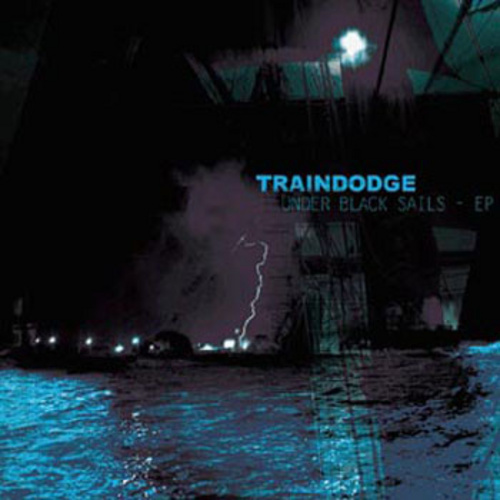 TRAINDODGE - Under Black Sails