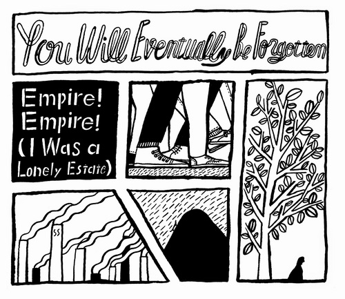 EMPIRE! EMPIRE! (I WAS A LONELY ESTATE) - You Will Eventually Be Forgotten