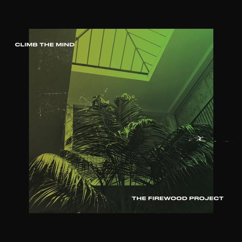 CLIMB THE MIND / THE FIREWOOD PROJECT - split