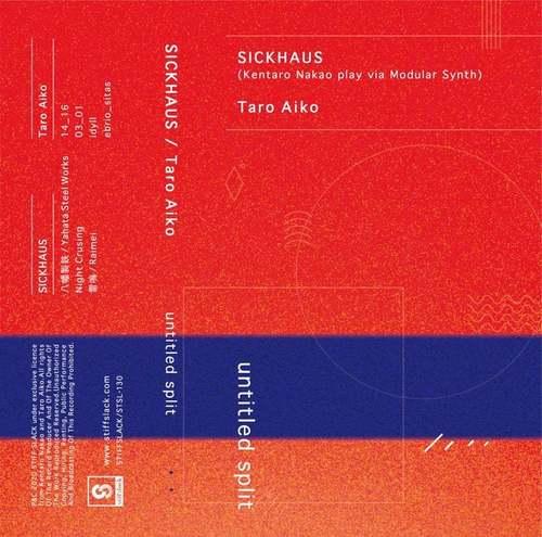 SICKHAUS (Kentaro Nakao play via Modular Synth) / Taro Aiko - untitled split