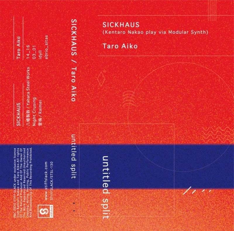 - untitled splitSICKHAUS (Kentaro Nakao play via Modular Synth) / Taro Aiko